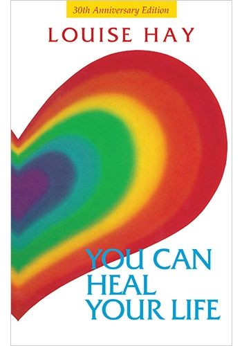 Louise Hay The You Can Heal Your Life