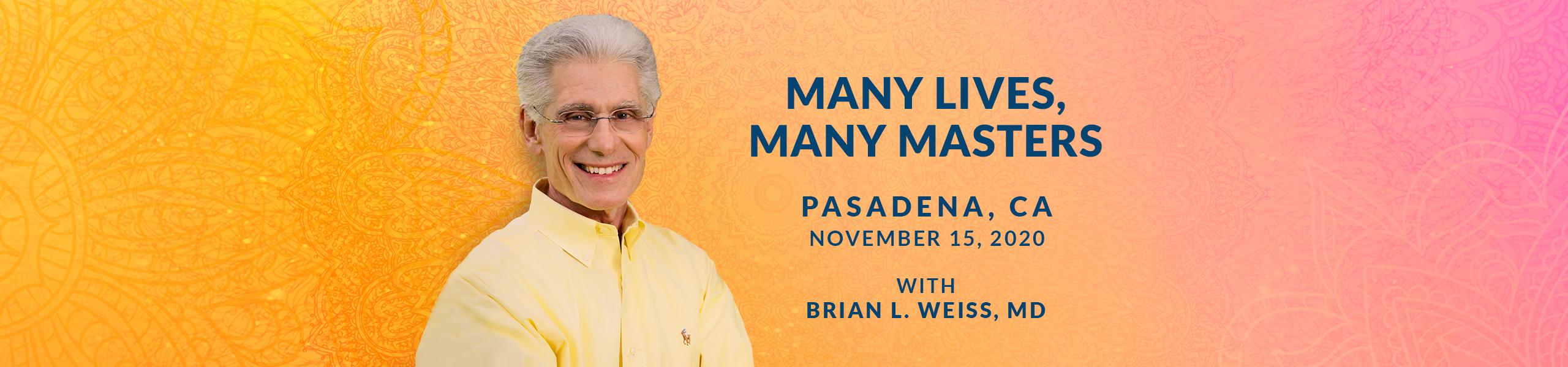 Many Lives, Many Masters 2020 Pasadena