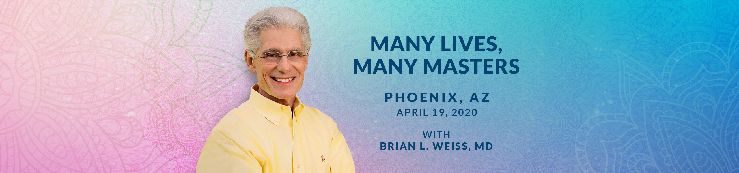 Many Lives, Many Masters 2020 Phoenix