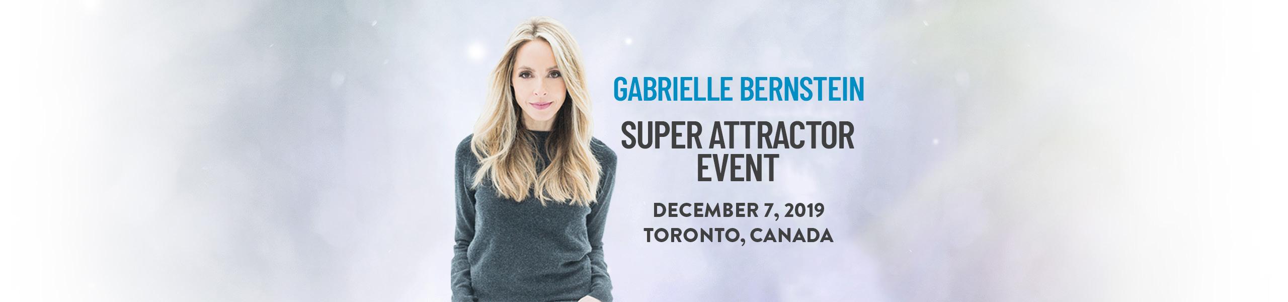 Super Attractor - Gabby Bernstein Toronto 2019 General