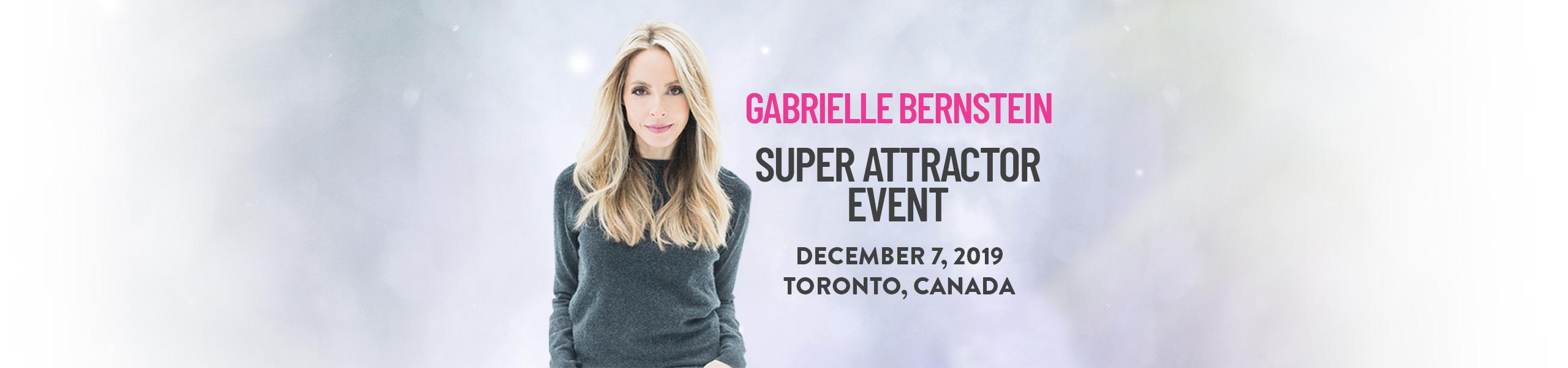 Super Attractor - Gabby Bernstein Toronto 2019 VIP